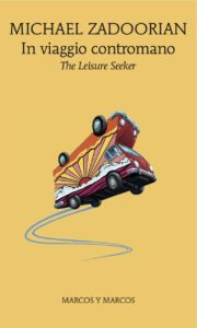 """The Leisure Seeker - In viaggio contromano"" di M. Zadoorian (Marcos y Marcos)"